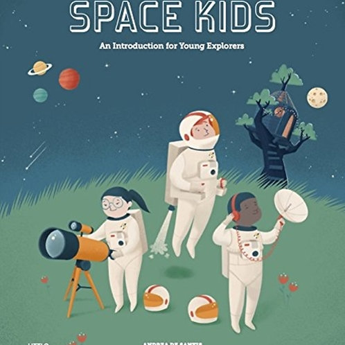Space Kids : An Introduction for Young Explorers