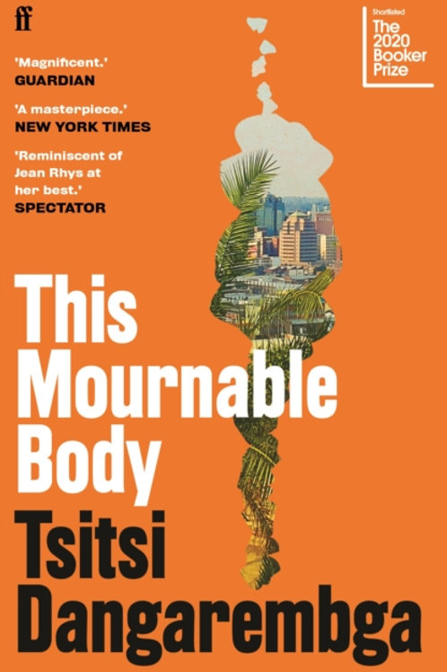 This Mournable Body : SHORTLISTED FOR THE BOOKER PRIZE 2020