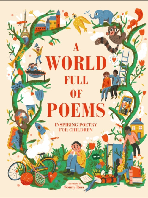 A World Full of Poems : Inspiring poetry for children
