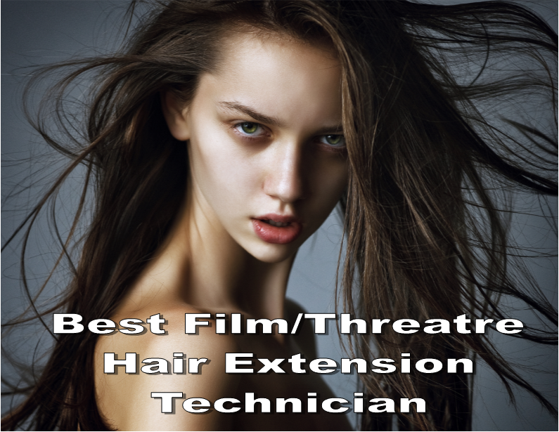 7 Best Film Theatre Hair Extensions Technician