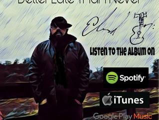 New Album!!-Better Late Than Never