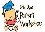 Baby Signs Parent Workshop