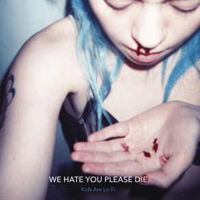 Album Review : Kids Are Lo-Fi des We Hate You Please Die