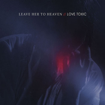 Album Review : Duel de Love.Toxic – Leave her to heaven