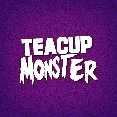 Teacup Monster