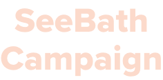 SeeBathCampaign.png