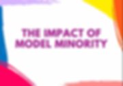The Impact of Model Minority.PNG