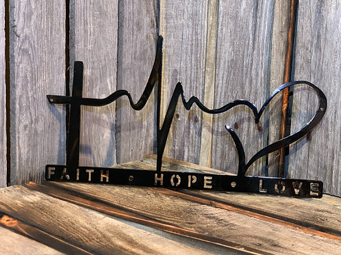 Faith * Hope * Love