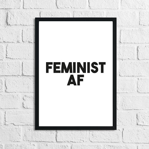 Feminist AF Inspirational Wall Home Decor Quote Print