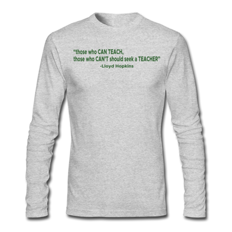 Those Who Can Teach (Long Sleeve)