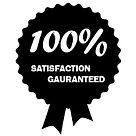 100% Gauranteed Satisfaction