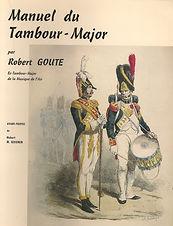 Robert Goute Manuel du Tambour-Major