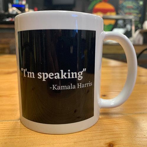 """I'm Speaking"" Mug"