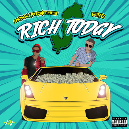 FIIVE FT. SKINNYFROMTHE9 - RICH TODAY SI