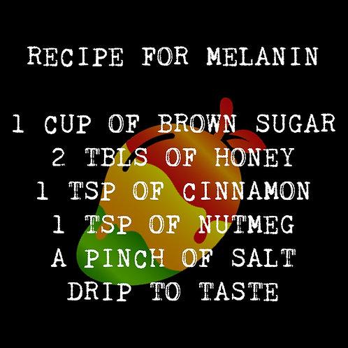 Melanin Recipe Shirt