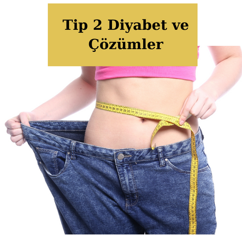 Tip 2 Diyabet ve Çözümler - 3