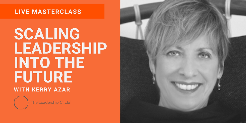 WLA CONNECT LIVE MASTERCLASS     SCALING LEADERSHIP INTO THE FUTURE