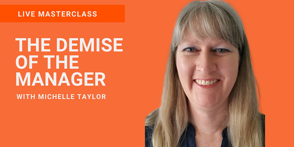 WLA CONNECT LIVE MASTERCLASS  | THE DEMISE OF THE MANAGER