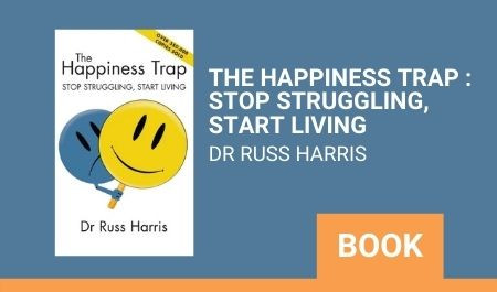 The Happiness Trap : Stop Struggling, Start Living