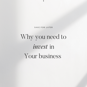 Why investing in your business is so important?