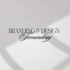 Branding & Design Terminology You Need to know: A Comprehensive Guide