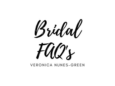 Bridal FAQ's