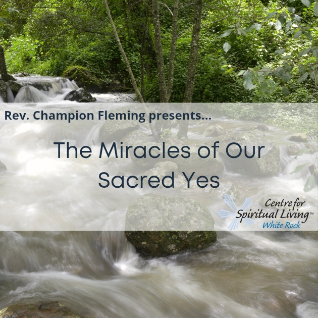 The Miracles of Our Sacred Yes with Rev. Champion Fleming