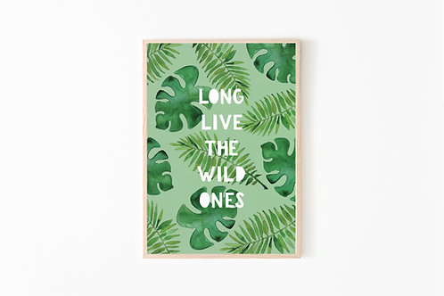 Long Live The Wild Ones Print