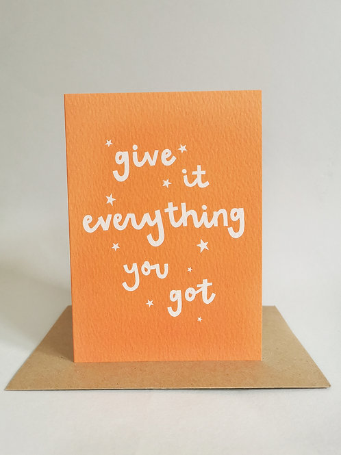 Give It Everything You Got Card