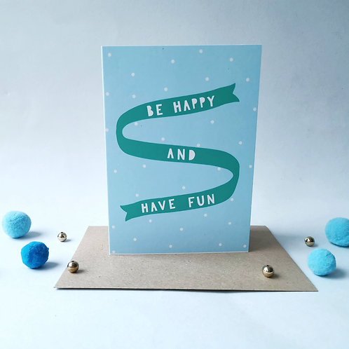 Be Happy and Have Fun Card (Pack 6)