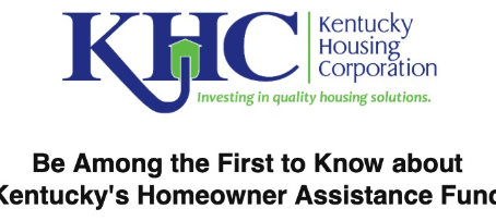 Be Among the First to Know about Kentucky's Homeowner Assistance Fund