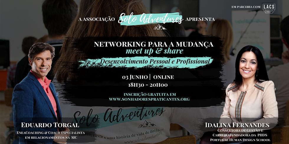 Networking para a Mudança - Meet Up & Share (ONLINE)