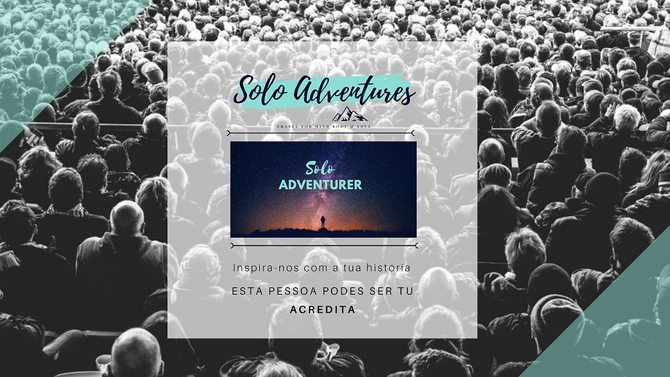 Solo Adventurer, histórias de vida que inspiram para a mudança
