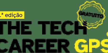 2ªEdição Tech Career GPS | Inscrições abertas