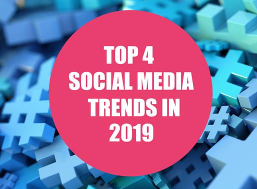 Top 4 Social Media trends in 2019