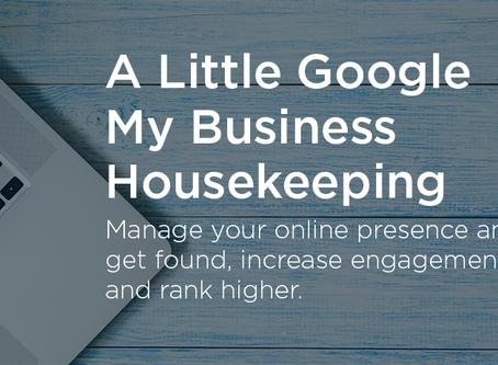 A Little Google My Business Housekeeping