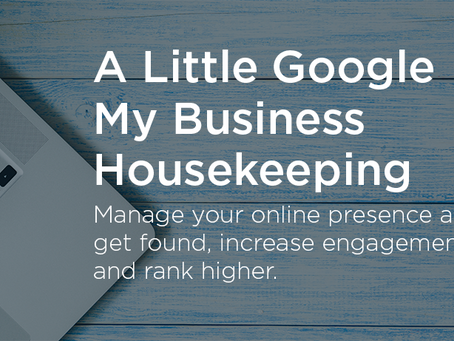 A Little Google My Business Housekeeping