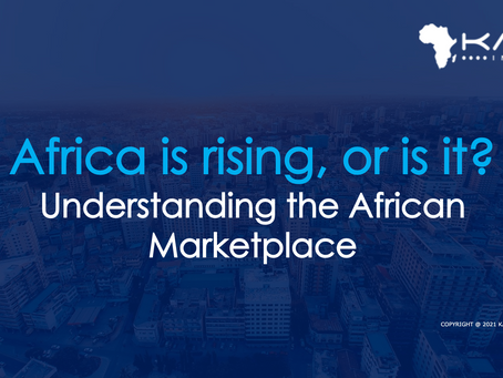 Africa is rising or is it? Understanding the African marketplace.