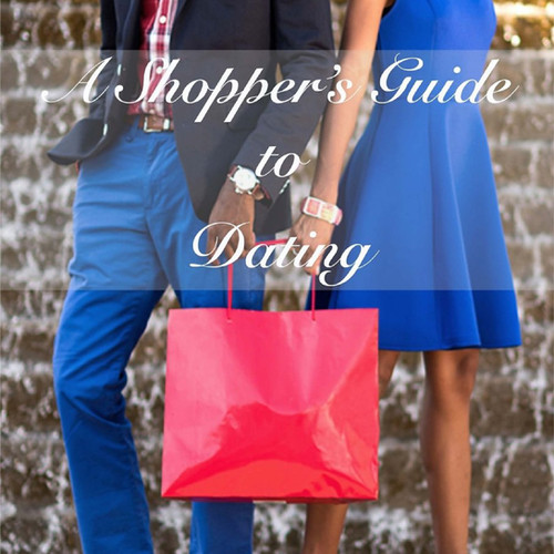 A Shopper's Guide to Dating