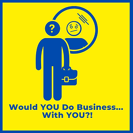 Would YOU Do Business With YOU! (2).png