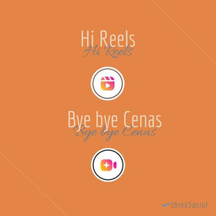 Hi Reels! Bye bye Cenas