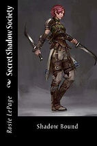 Book Title - Secret Shadow Society: Shadow Bound; Book Cover - female dressed as barbarian holding small, hooked swords
