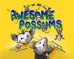 Book Title - We Are Awesome Possums; Book Cover - several cartoon possums playing around