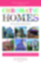 Book Title - Chromatic Homes: The Joy of Color in Historic Places; Book Cover - six photo of colorful historic homes