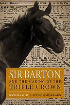 Book Title - Sir Barton and the Making of the Triple Crown; Book Cover - picture of horse with a page of words from a book in the background
