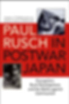 Book Title - Paul Rusch in Postwar Japan (Evangelism, Rural Development, and the Battle against Communism); Book Cover - photo of Paul Rusch in military uniform and another photo wearing regular clothes