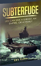 Book Title - Subterfuge - Lies can Sink a U-Boat, an Empire, or a Family; Book Cover - a German U-Boat and a U.S. Ship in the ocean