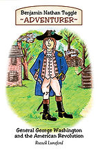 Book Title - Benjamin Nathan Tuggle ~ADVENTURER~; Book Cover - cartoon character of General George Washington standing in front of a brick building and log cabins