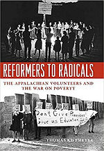 Book Title - Reformers to Radicals: The Appalachian Volunteers and the War on Poverty; Book Cover - photo of a group of people standing in a circle around a fire holding hands and another photo of a group of people with bags over their heads holding signs in protest