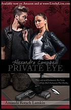 Book Title - Alexandra Campbell: Private Eye (She can read between the lines when she's between the sheets.) ; Book Cover - Alexandra and LMPD detective, Hank Summers, with sunglasses and a pistol
